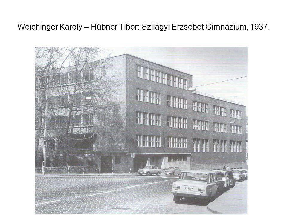 Weichinger Károly – Hübner Tibor: Szilágyi Erzsébet Gimnázium, 1937.
