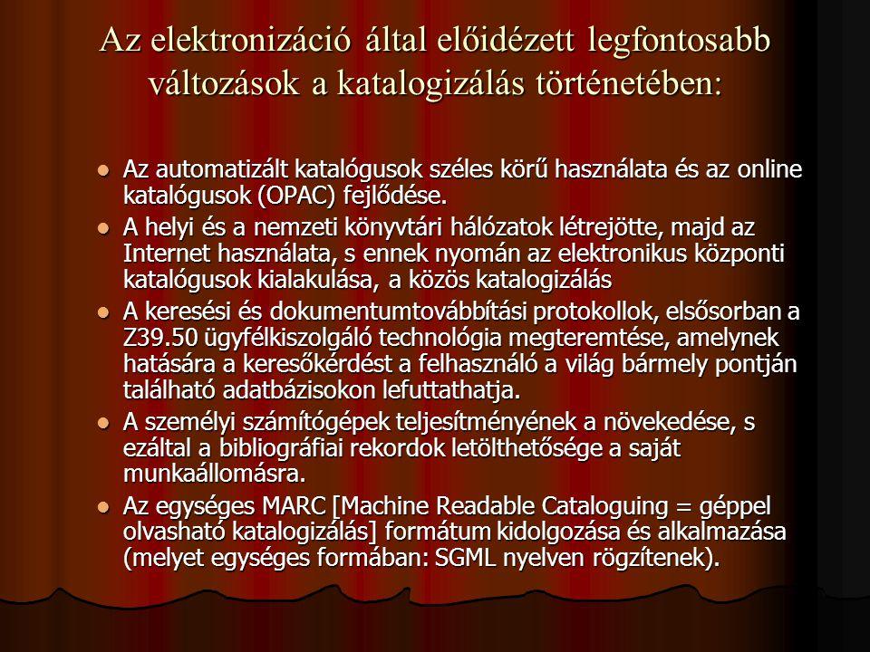 Elektronikus dokumentumok feldolgozása korszerű katalogizálási szabályzatok korszerű katalogizálási szabályzatok ISBD/ER, azaz a International Standard Bibliographic Description for Electronic Resources foglalkoznak az elektronikus dokumentumok feldolgozásával.
