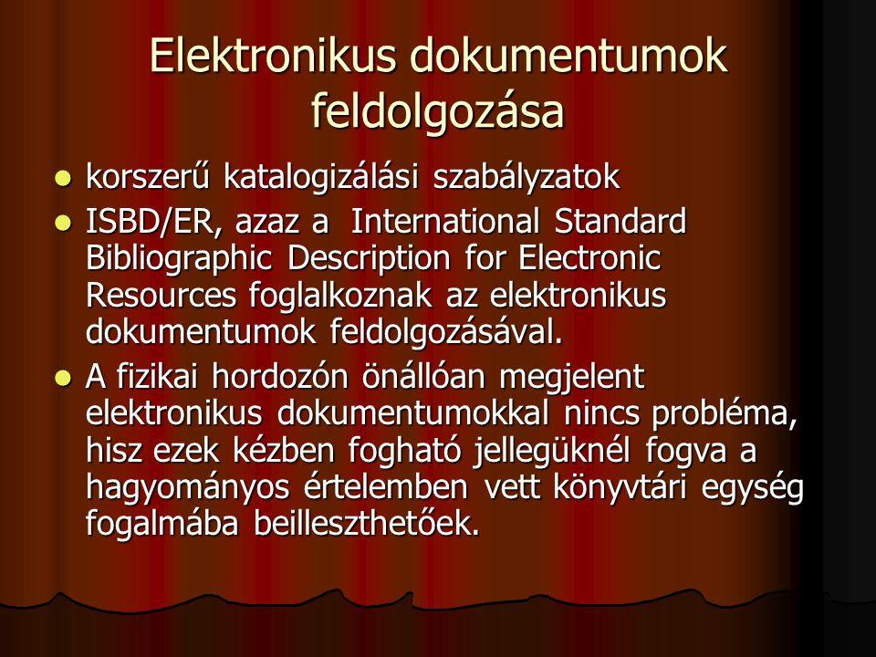 Elektronikus dokumentumok feldolgozása korszerű katalogizálási szabályzatok korszerű katalogizálási szabályzatok ISBD/ER, azaz a International Standar