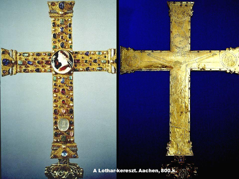A Lothar-kereszt. Aachen, 800.k.