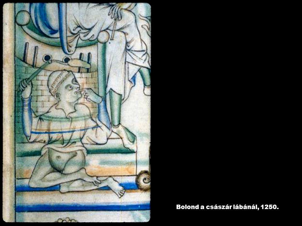 Bolond a császár lábánál, 1250.