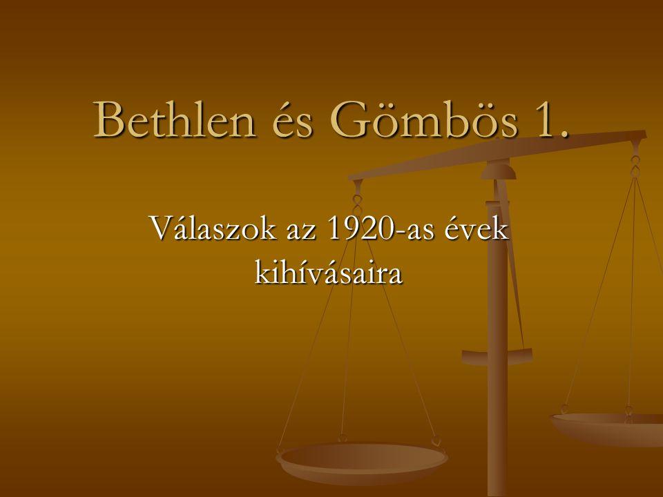 Bethlen és Gömbös 1. Válaszok az 1920-as évek kihívásaira