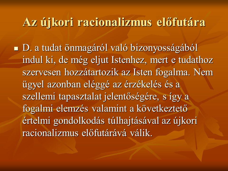 Az újkori racionalizmus előfutára D.