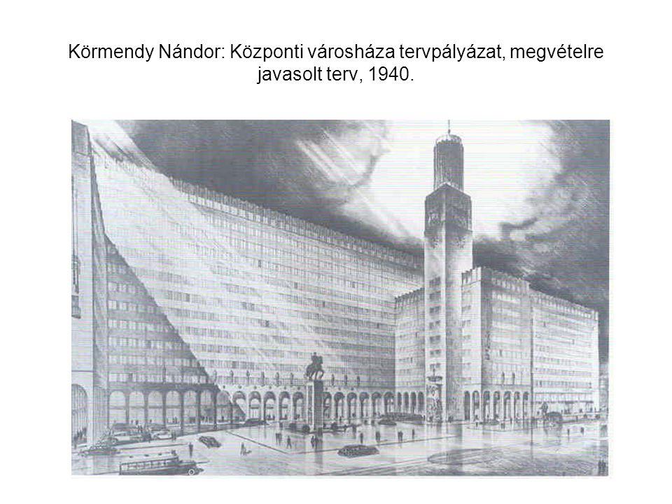 Körmendy Nándor: Központi városháza tervpályázat, megvételre javasolt terv, 1940.