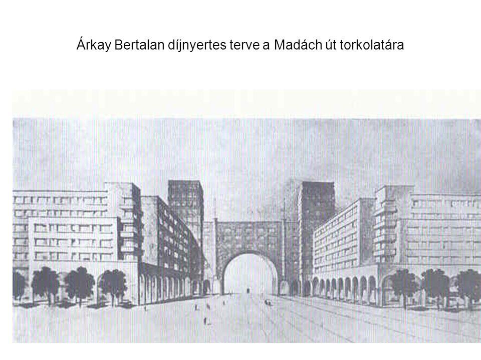 Árkay Bertalan díjnyertes terve a Madách út torkolatára