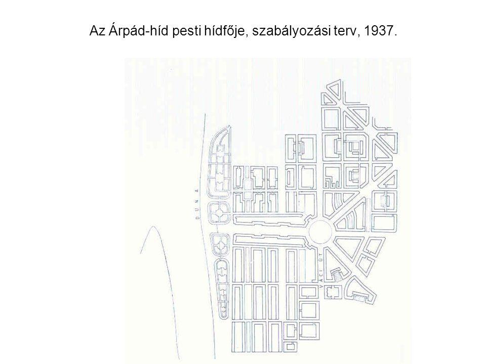 Az Árpád-híd pesti hídfője, rendezési terv tanulmány, 1947.