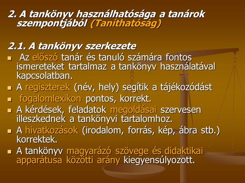 2. A tankönyv használhatósága a tanárok szempontjából (Taníthatóság) 2.1.