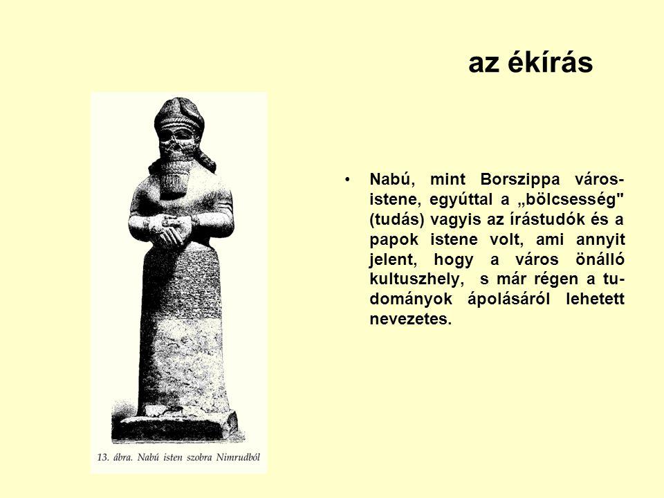 """az ékírás Nabú, mint Borszippa város- istene, egyúttal a """"bölcsesség"""