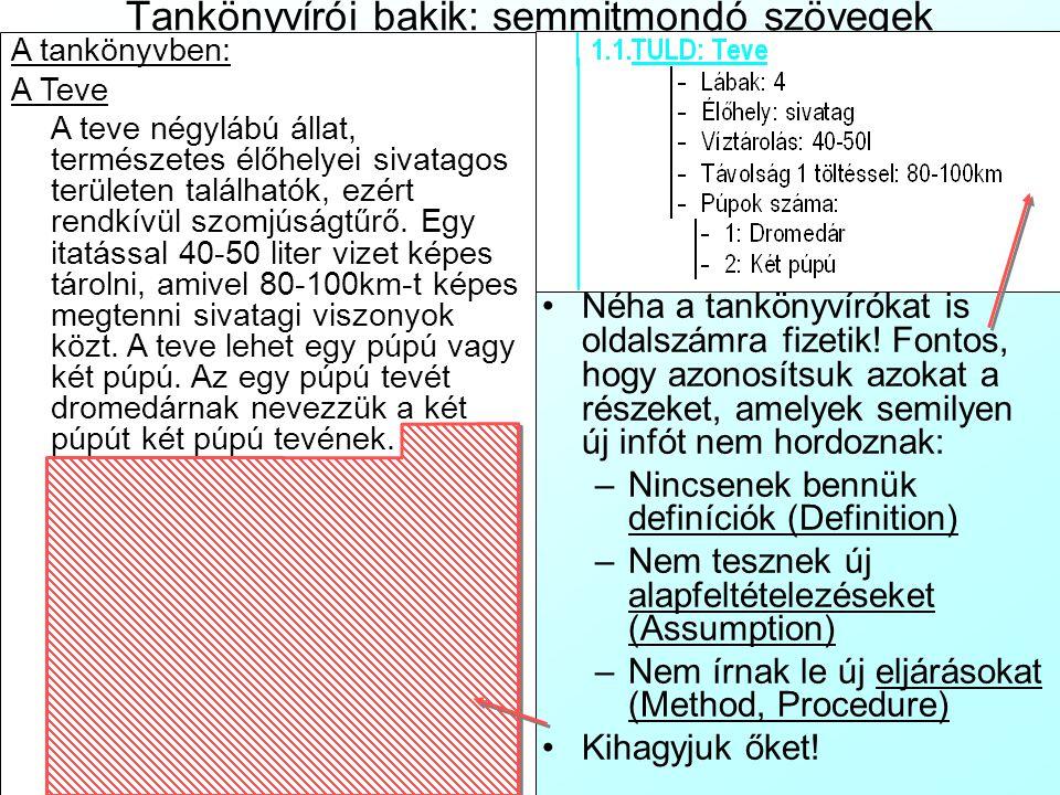 Tankönyvírói bakik: semmitmondó szövegek Néha a tankönyvírókat is oldalszámra fizetik! Fontos, hogy azonosítsuk azokat a részeket, amelyek semilyen új