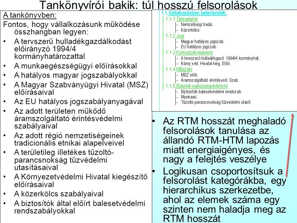 Tankönyvírói bakik: túl hosszú felsorolások Az RTM hosszát meghaladó felsorolások tanulása az állandó RTM-HTM lapozás miatt energiaigényes, és nagy a