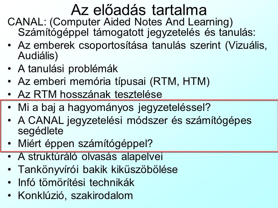 Szakirodalom Tanulási technikák: Borich, G.: Effective teaching methods.