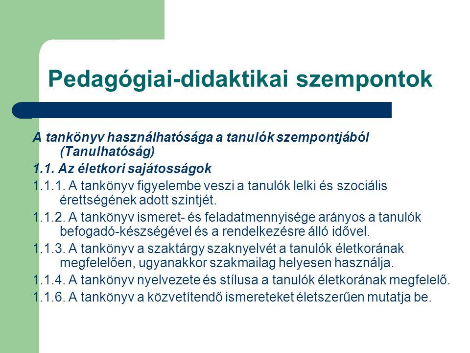 Pedagógiai-didaktikai szempontok A tankönyv használhatósága a tanulók szempontjából (Tanulhatóság) 1.1.