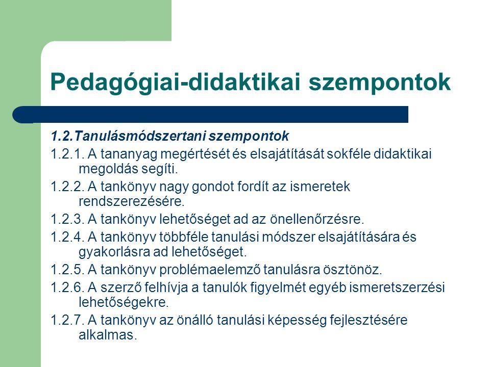 Pedagógiai-didaktikai szempontok 1.2.Tanulásmódszertani szempontok 1.2.1.
