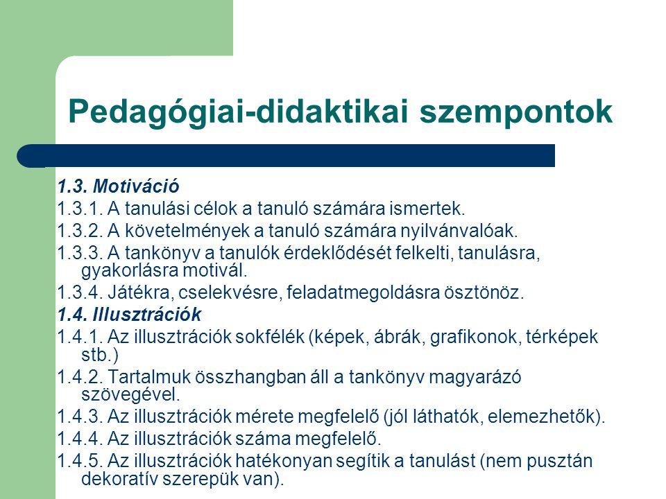 Pedagógiai-didaktikai szempontok 1.3.Motiváció 1.3.1.
