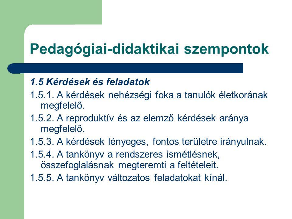 Pedagógiai-didaktikai szempontok 1.5 Kérdések és feladatok 1.5.1.