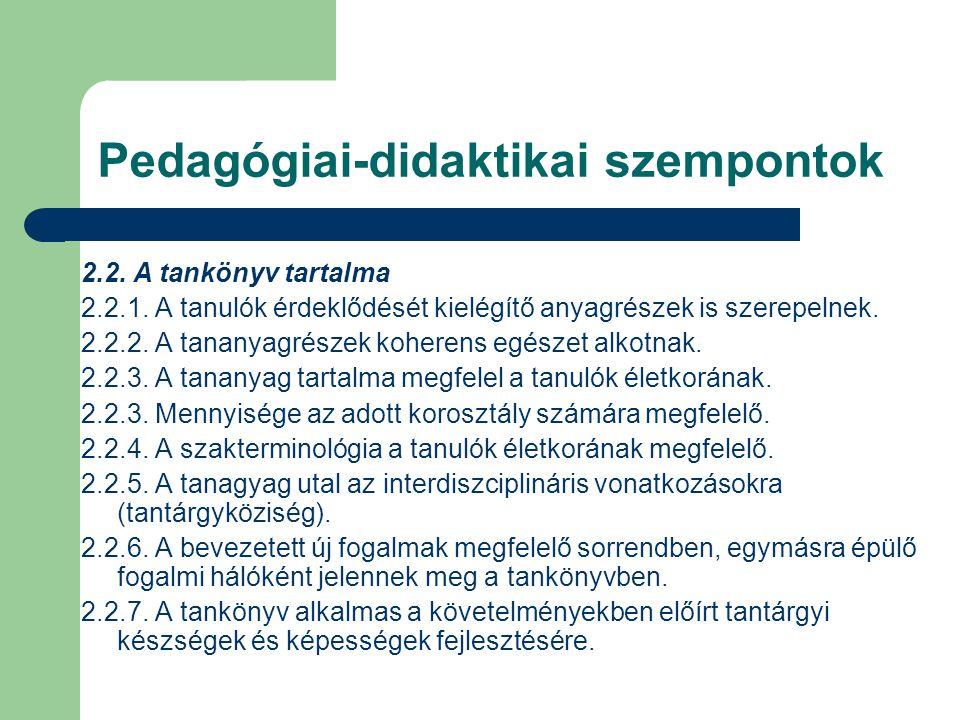 Pedagógiai-didaktikai szempontok 2.2.A tankönyv tartalma 2.2.1.