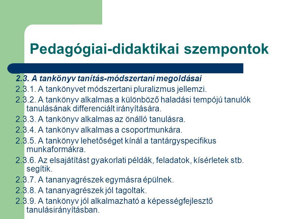 Pedagógiai-didaktikai szempontok 2.3.A tankönyv tanítás-módszertani megoldásai 2.3.1.