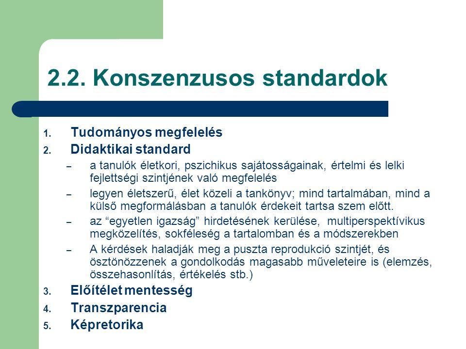 3.Szempontok a tankönyvek megítéléséhez 1. Szaktudományi szempontok 2.