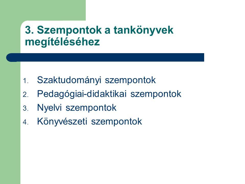 Szaktudományi szempontok 1.A tankönyv szemlélete 1.1.