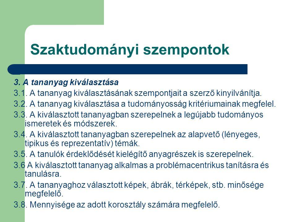 Szaktudományi szempontok 4.A tananyag strukturáltsága 4.1.