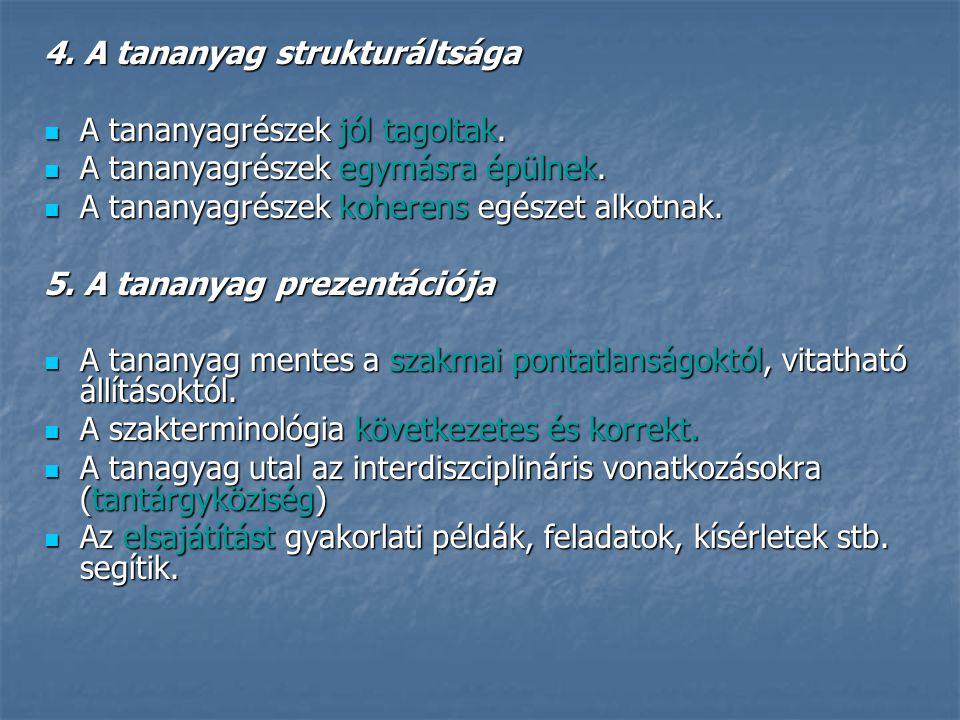 4.A tananyag strukturáltsága A tananyagrészek jól tagoltak.