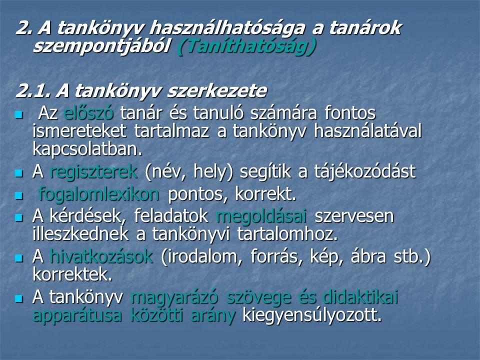 2.A tankönyv használhatósága a tanárok szempontjából (Taníthatóság) 2.1.