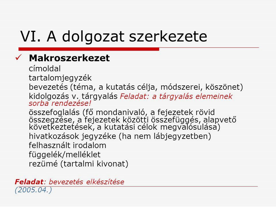 Mikroszerkezet Felépítés A fejezetek arányai A fő- és alfejezetek tagolásának logikája I.