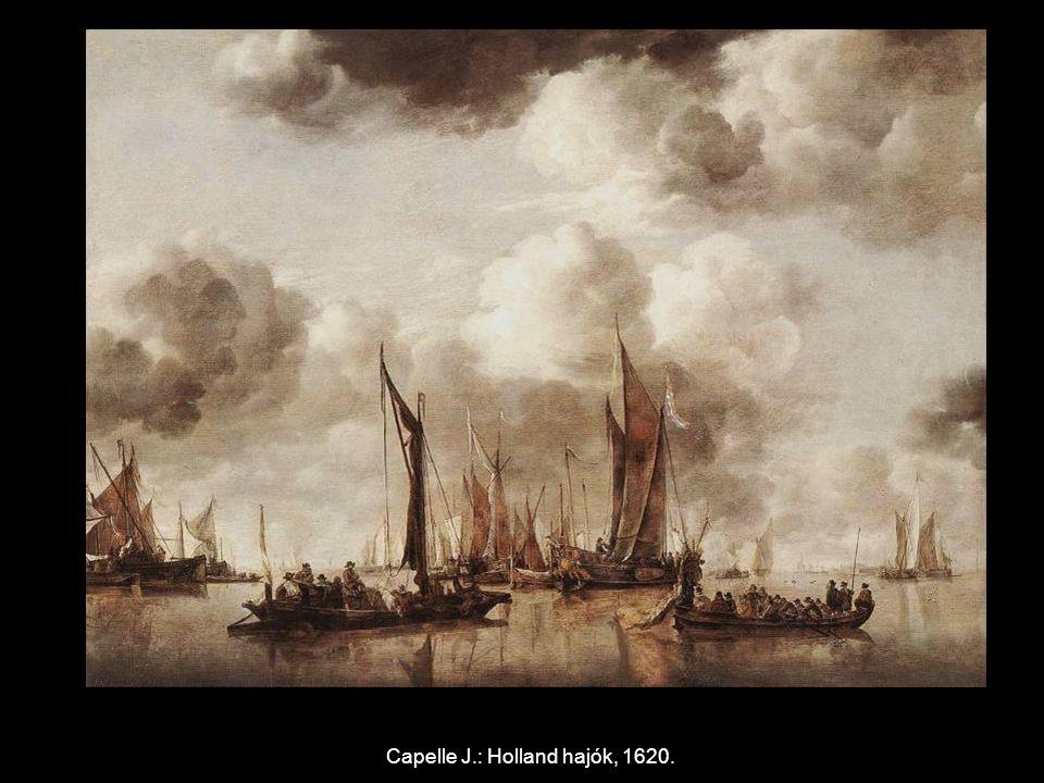 Capelle J.: Holland hajók, 1620.