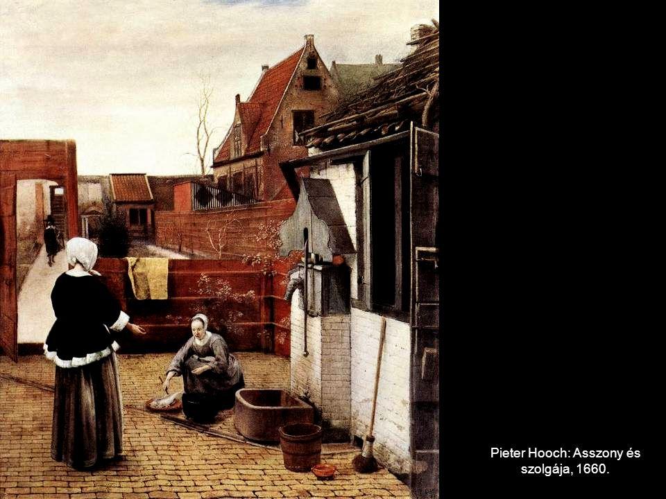 Pieter Hooch: Asszony és szolgája, 1660.