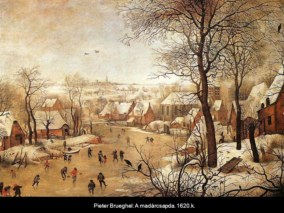 Pieter Brueghel: A madárcsapda. 1620.k.