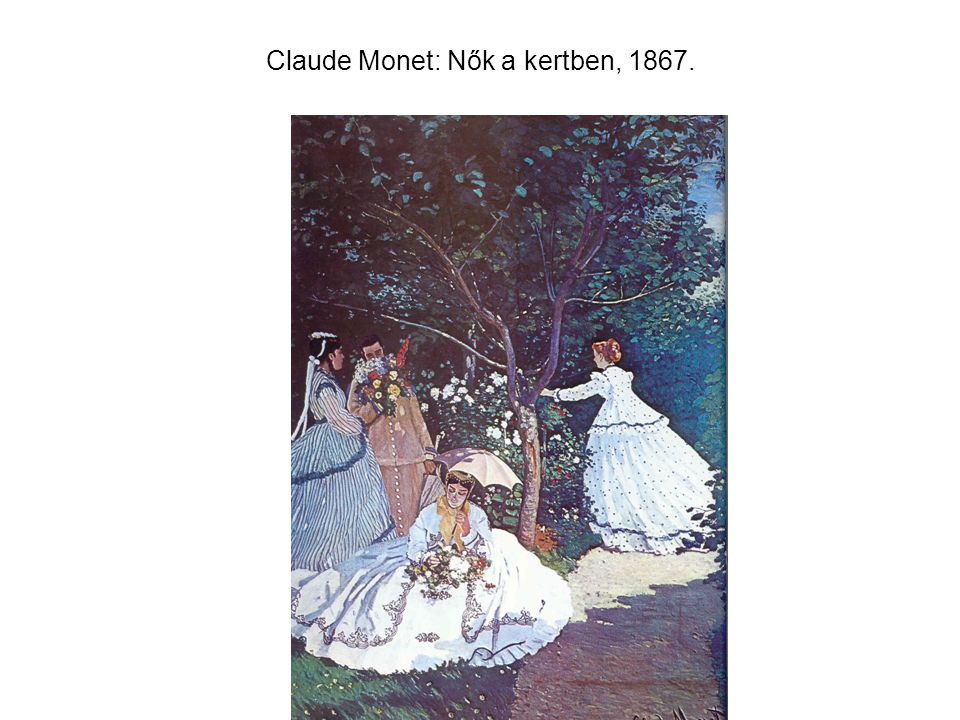 Claude Monet: Nők a kertben, 1867.