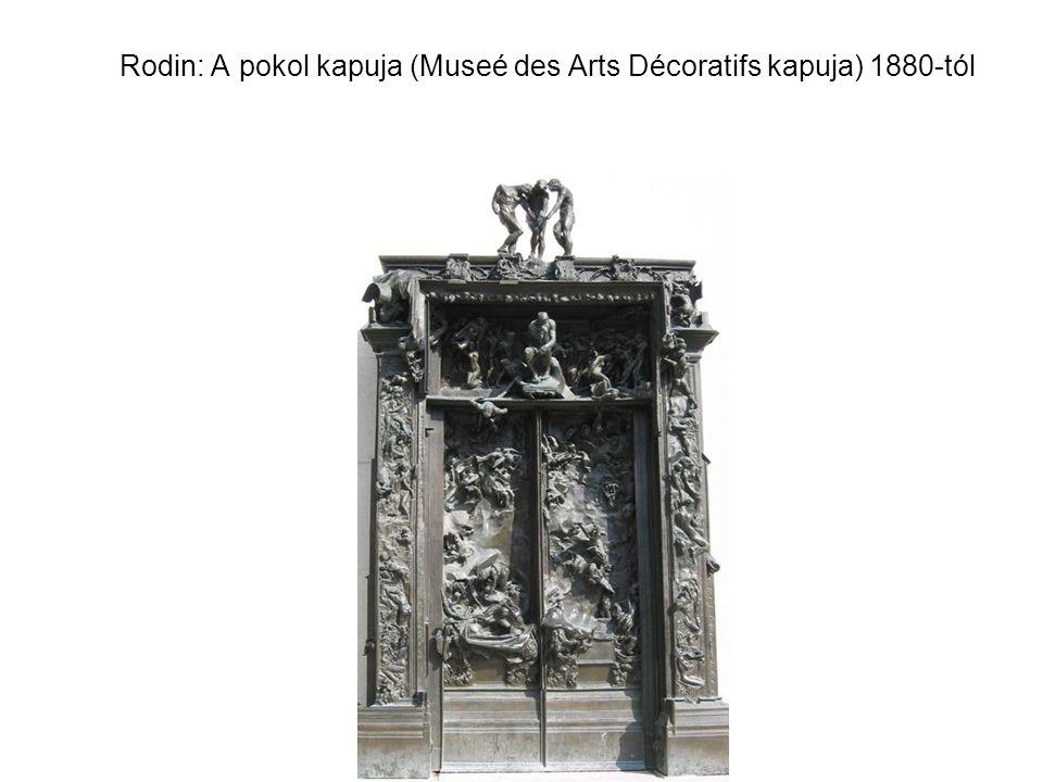 Rodin: A pokol kapuja (Museé des Arts Décoratifs kapuja) 1880-tól