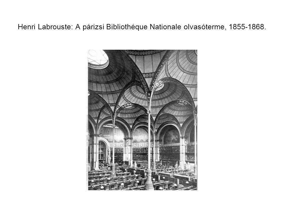 Henri Labrouste: A párizsi Bibliothéque Nationale olvasóterme, 1855-1868.