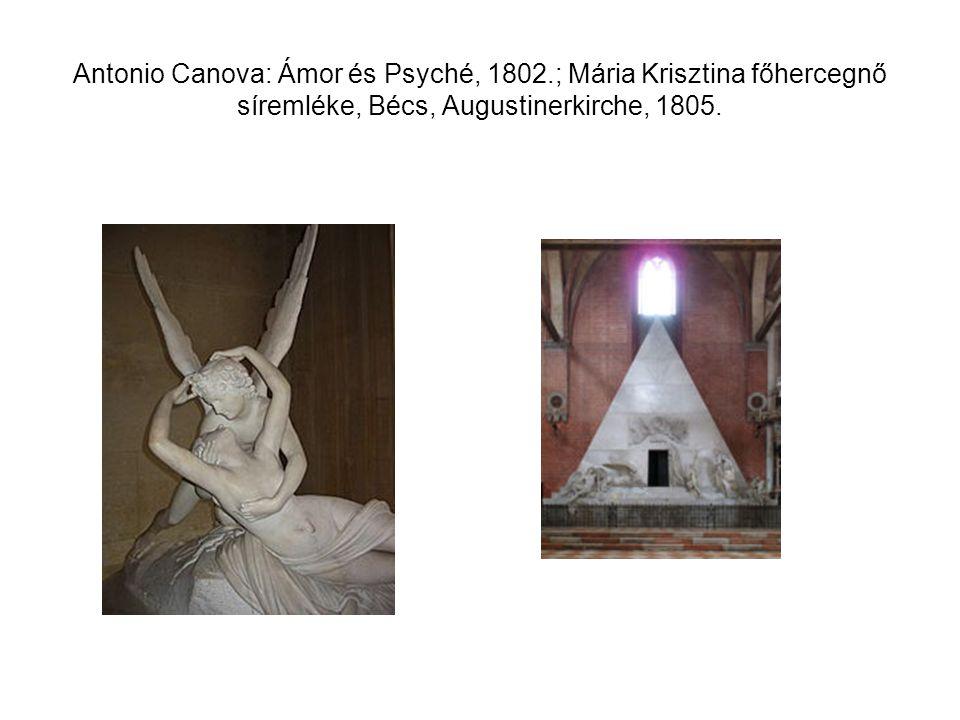 Antonio Canova: Ámor és Psyché, 1802.; Mária Krisztina főhercegnő síremléke, Bécs, Augustinerkirche, 1805.
