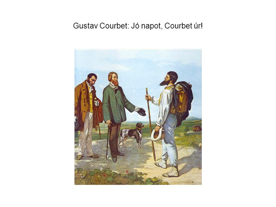 Gustav Courbet: Jó napot, Courbet úr!