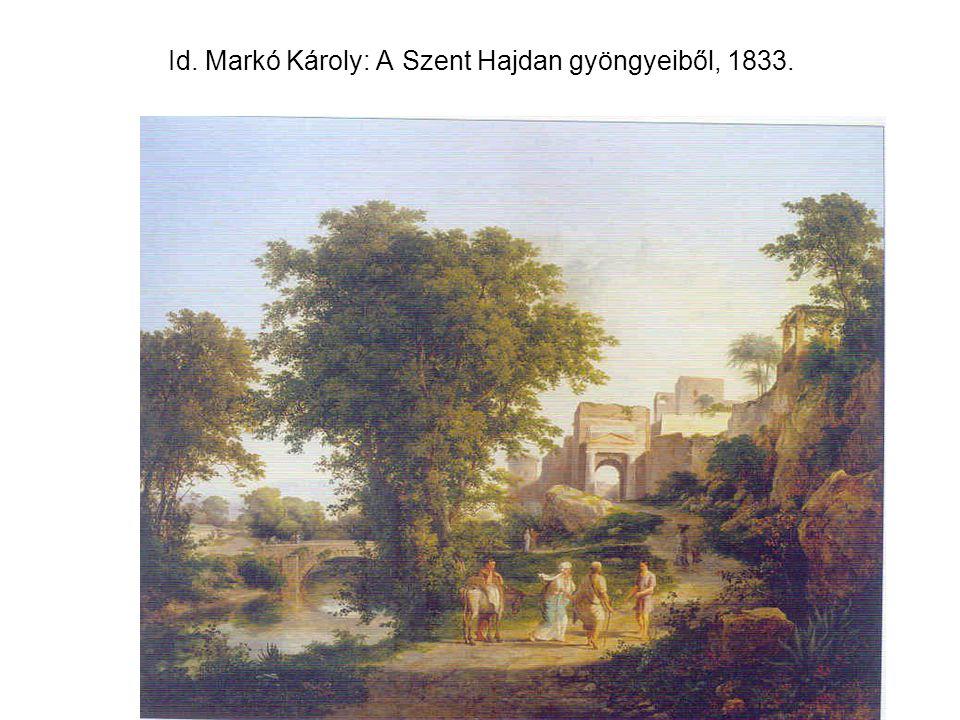 Id. Markó Károly: A Szent Hajdan gyöngyeiből, 1833.