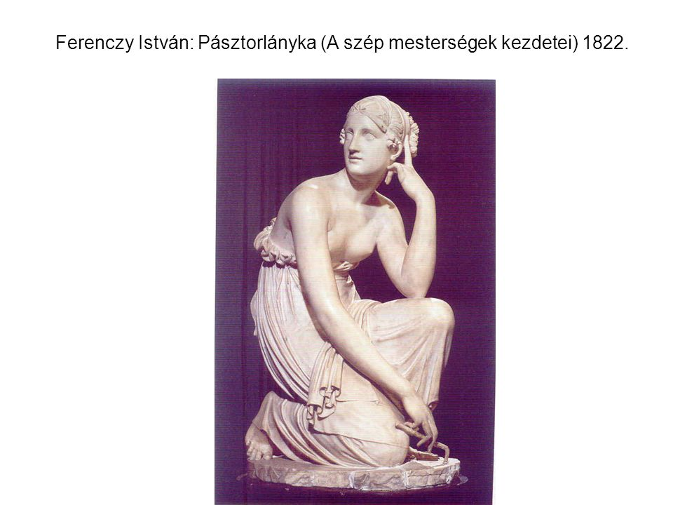 Ferenczy István: Pásztorlányka (A szép mesterségek kezdetei) 1822.