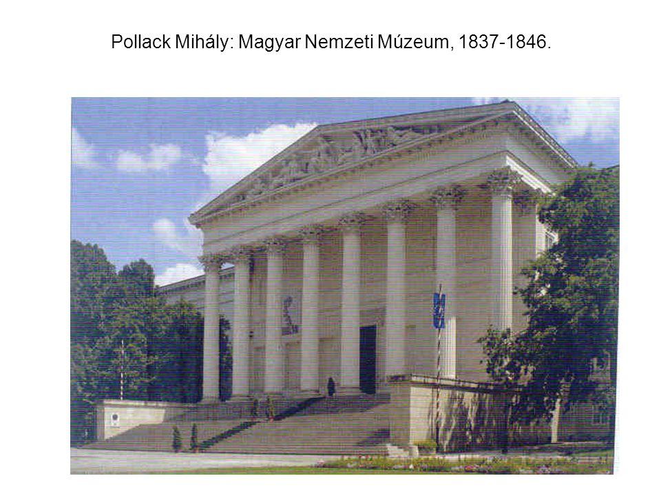 Pollack Mihály: Magyar Nemzeti Múzeum, 1837-1846.