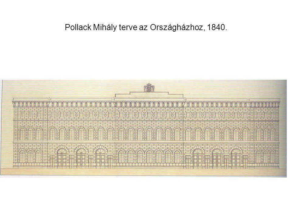 Pollack Mihály terve az Országházhoz, 1840.