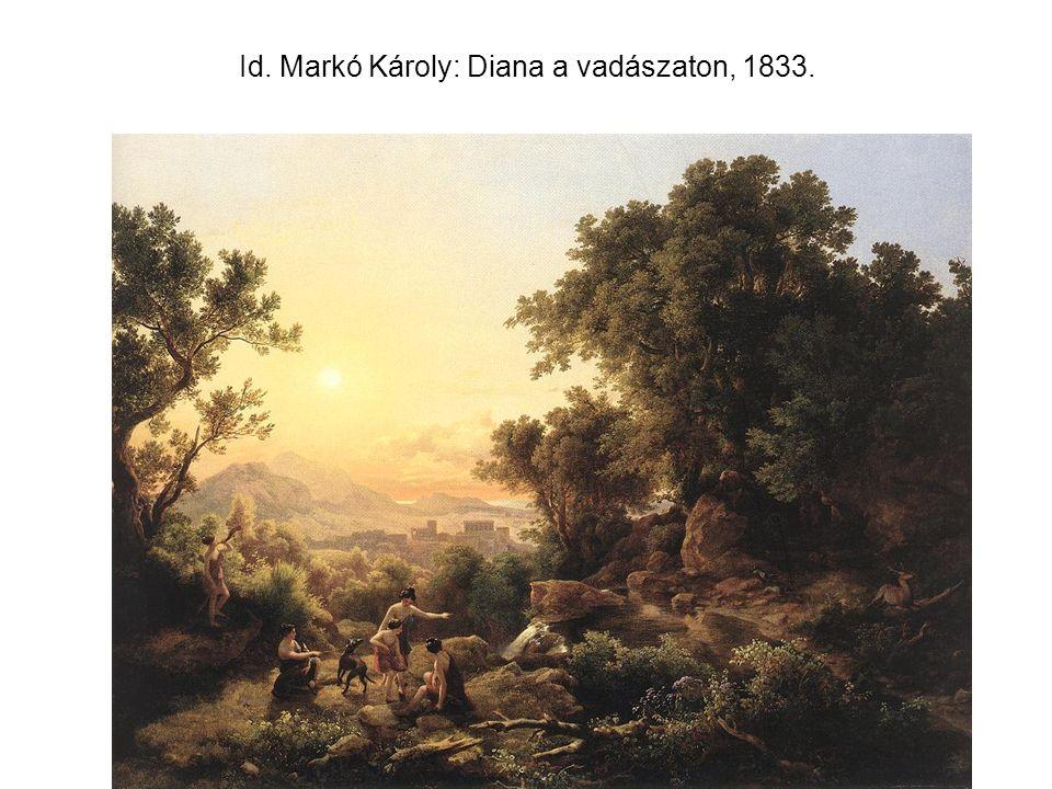 Id. Markó Károly: Diana a vadászaton, 1833.