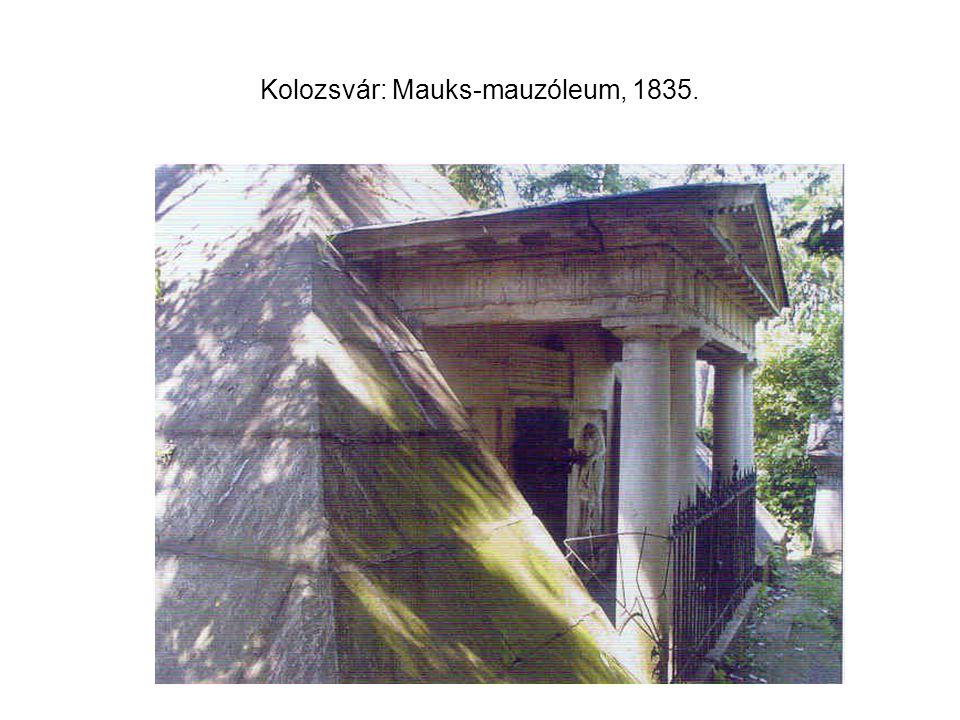 Kolozsvár: Mauks-mauzóleum, 1835.