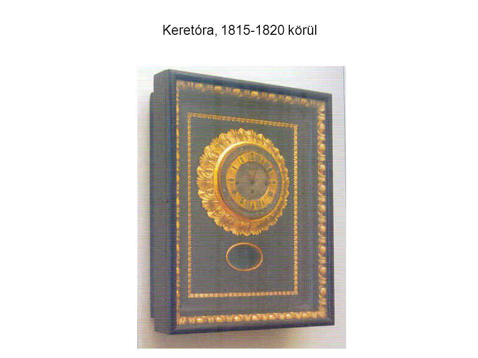 Keretóra, 1815-1820 körül
