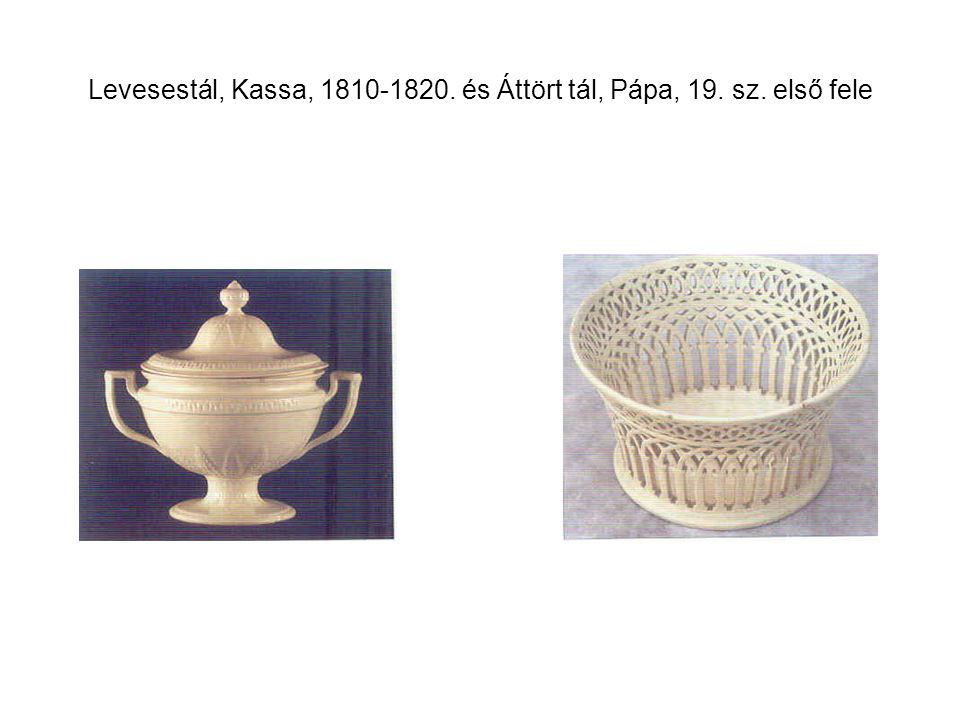 Levesestál, Kassa, 1810-1820. és Áttört tál, Pápa, 19. sz. első fele