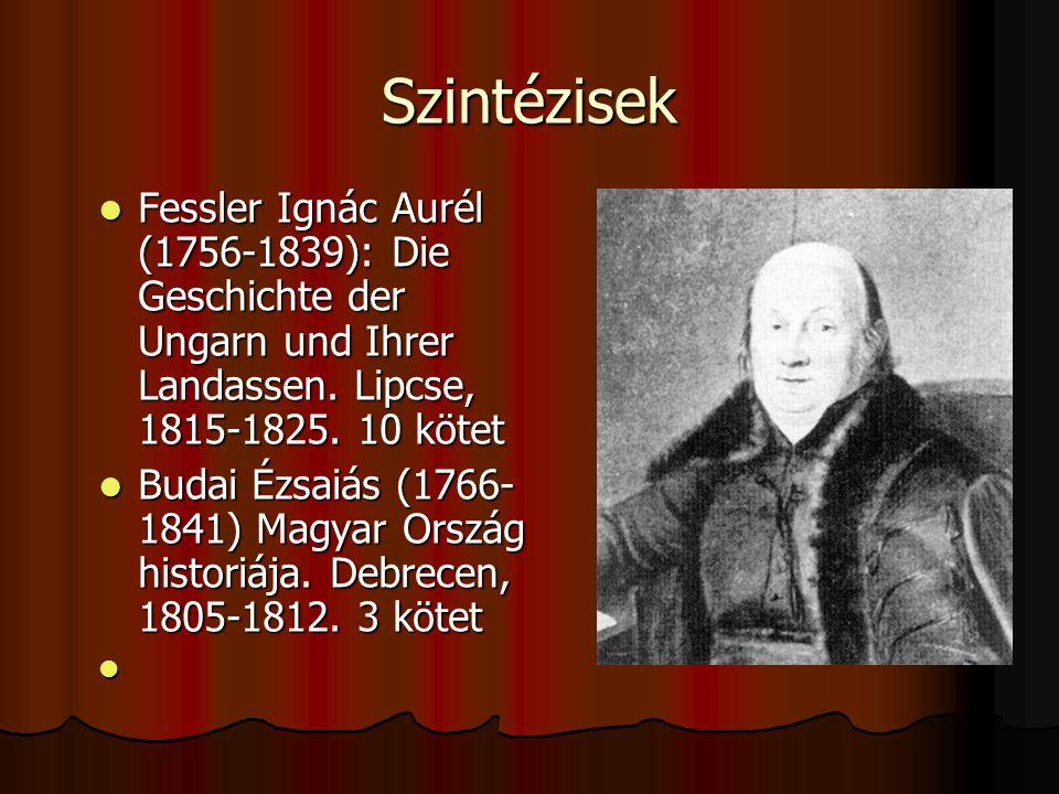 Szintézisek Fessler Ignác Aurél (1756-1839): Die Geschichte der Ungarn und Ihrer Landassen. Lipcse, 1815-1825. 10 kötet Fessler Ignác Aurél (1756-1839
