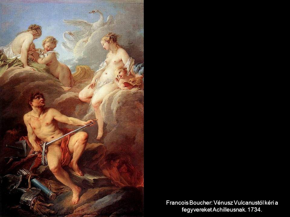 Francois Boucher: Vénusz Vulcanustól kéri a fegyvereket Achilleusnak. 1734.