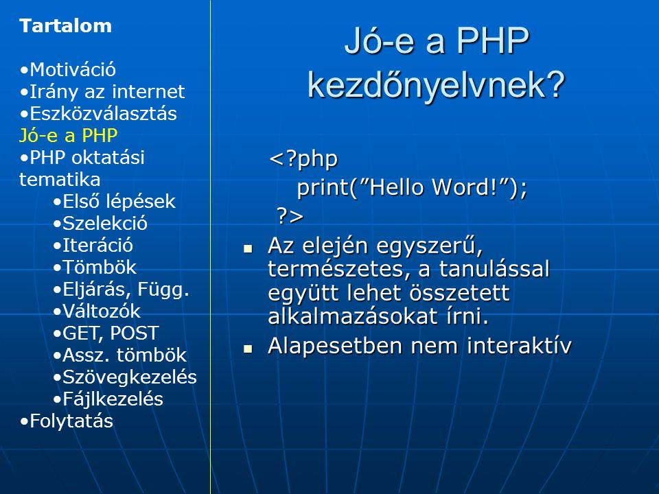 Jó-e a PHP kezdőnyelvnek.