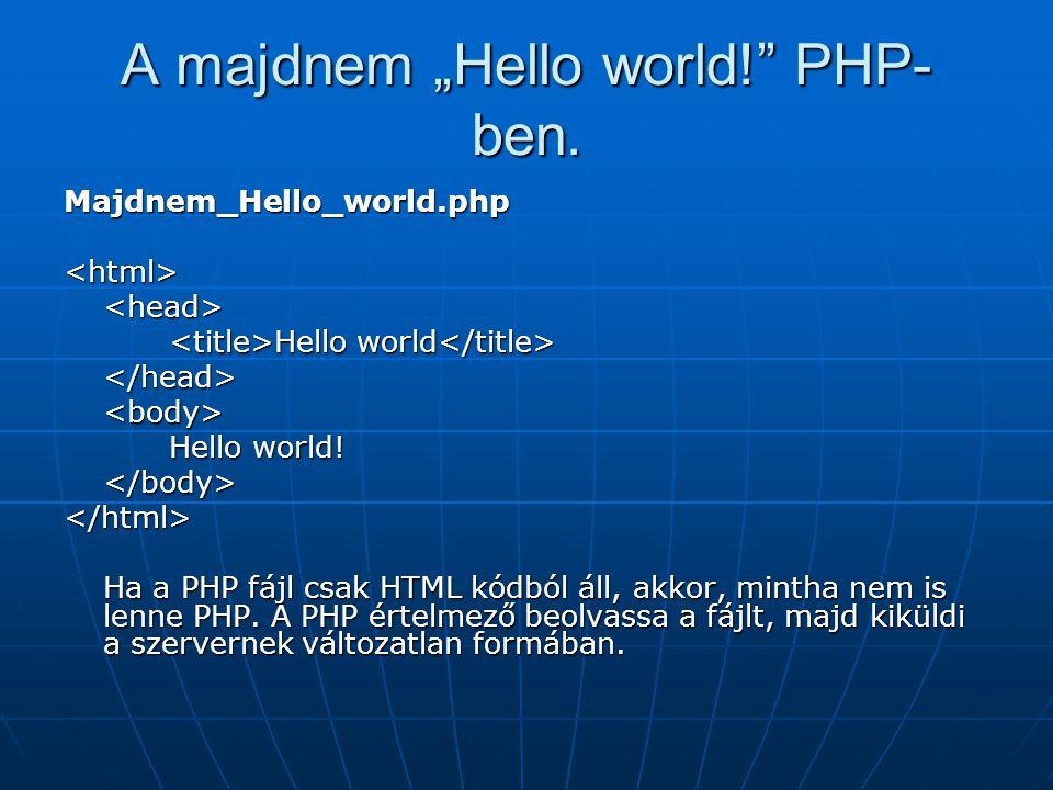 """A majdnem """"Hello world! PHP- ben."""