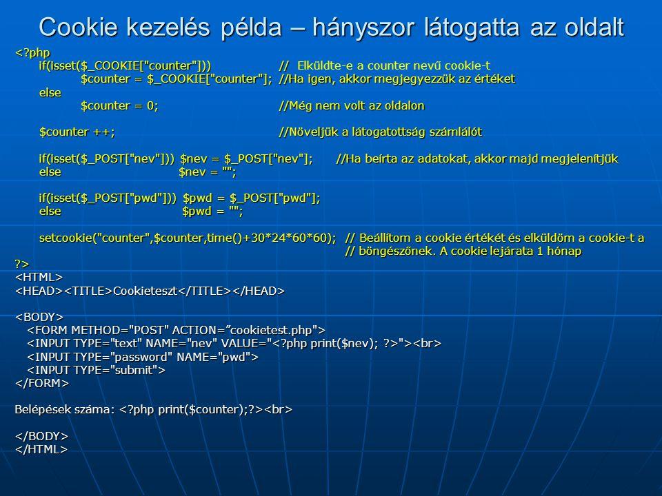 Cookie kezelés példa – hányszor látogatta az oldalt <?php if(isset($_COOKIE[
