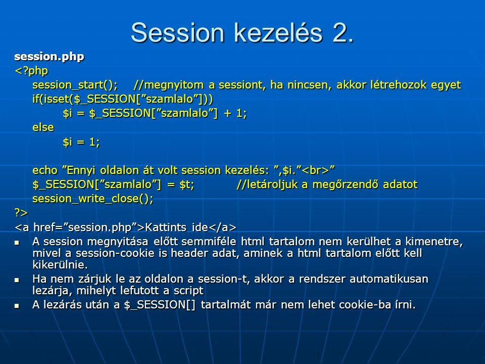 "Session kezelés 2. session.php<?php session_start(); //megnyitom a sessiont, ha nincsen, akkor létrehozok egyet if(isset($_SESSION[""szamlalo""])) $i ="