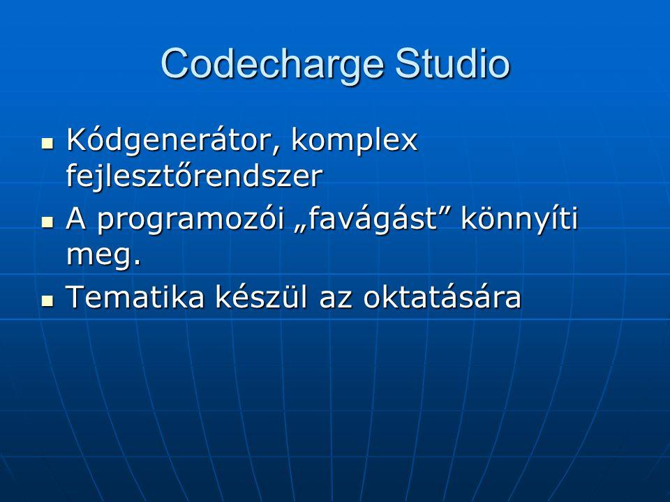 """Codecharge Studio Kódgenerátor, komplex fejlesztőrendszer Kódgenerátor, komplex fejlesztőrendszer A programozói """"favágást"""" könnyíti meg. A programozói"""